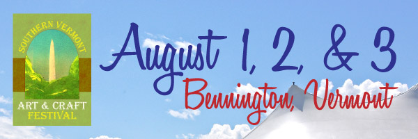 Southern VT Art & Craft Festival, August 1-3 at Camelot Village in Bennington VT